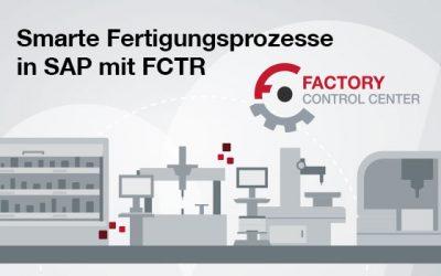 Smarte Fertigungsprozesse in SAP mit Factory Control Center | FCTR